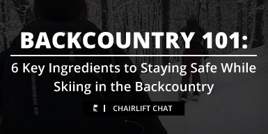 6 Key Ingredients to Stay Safe While Skiing in the Backcountry -  Intro Image