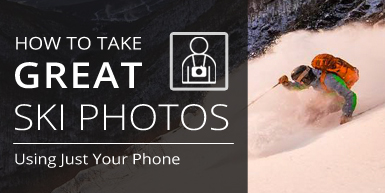 How To Take Great Ski Photos With Your Phone -  Intro Image